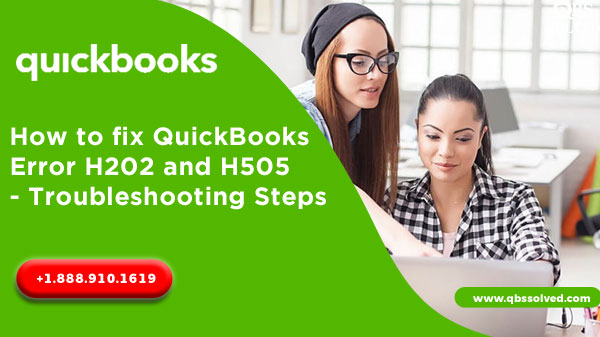 How to fix QuickBooks Error H202 and H505 - Troubleshooting Steps