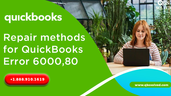 Repair methods for QuickBooks Error 6000,80