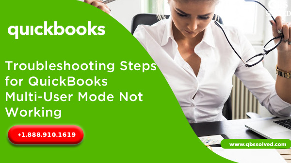 Troubleshooting Steps for QuickBooks Multi-User Mode Not Working?