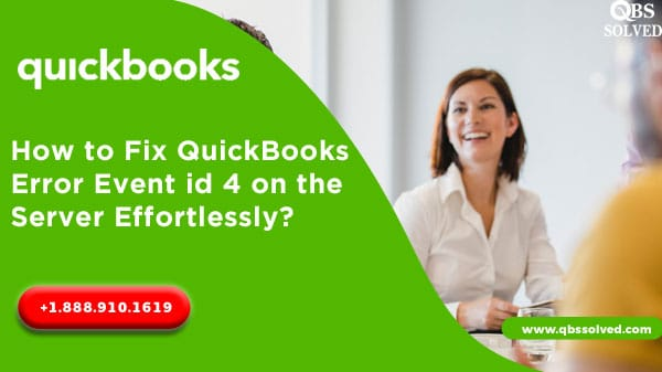 How can QuickBooks Error Event log error  4 on the server be fixed?