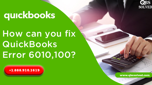 How can you fix QuickBooks Error 6010,100?