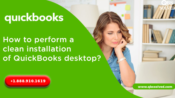 How to perform a clean installation of QuickBooks desktop?