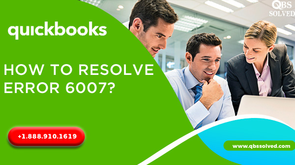 How to resolve Error 6007