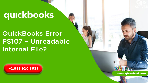QuickBooks Error PS107 - Unreadable Internal File
