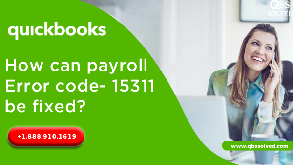 How can payroll error code- 15311 be fixed?