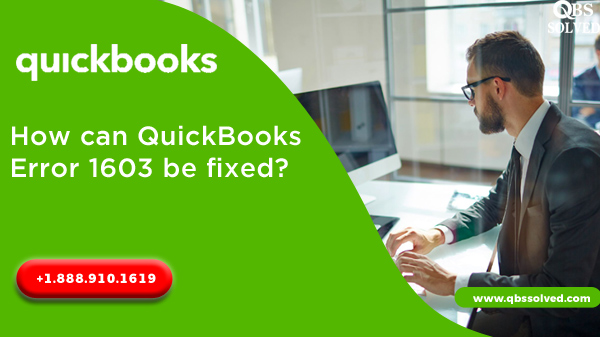 How can QuickBooks error 1603 be fixed?