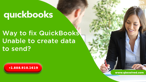QuickBooks Unable to create data to send - How to Fix it?