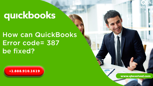 How can QuickBooks Error code= 387 be fixed?