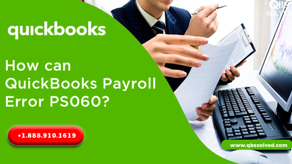 How can QuickBooks Payroll Error PS060?