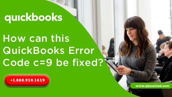 How can this QuickBooks Error Code c=9 be fixed?