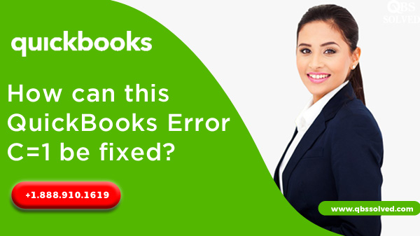 How can this QuickBooks Error C=1 be fixed?