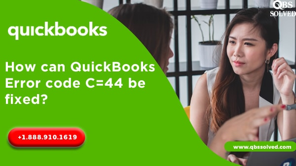 How can QuickBooks Error code C=44 be fixed?