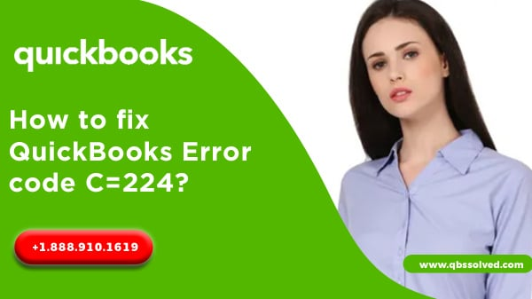 How to fix QuickBooks Error code C=224?