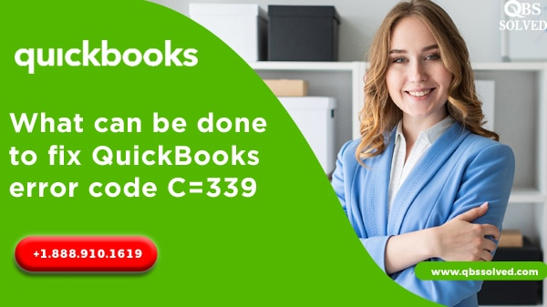What can be done to fix QuickBooks error code C=339