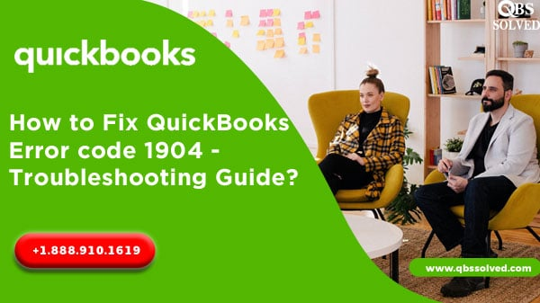 How to Fix QuickBooks Error code 1904 – Troubleshooting Guide?