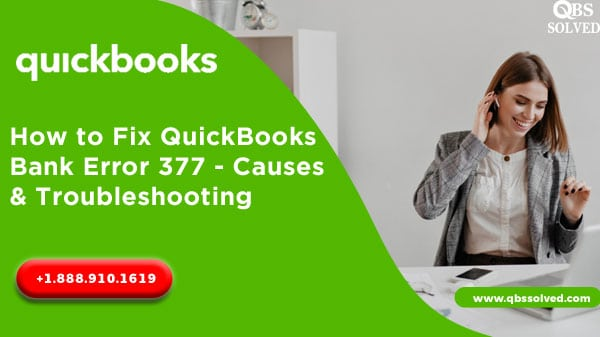 How to Fix QuickBooks Bank Error 377 | Causes & Troubleshooting