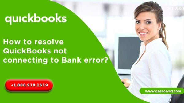 How to resolve QuickBooks not connecting to Bank error?