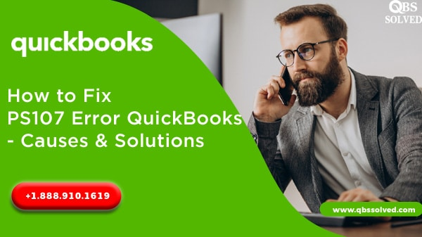 How to Fix PS107 Error QuickBooks – Causes & Solutions