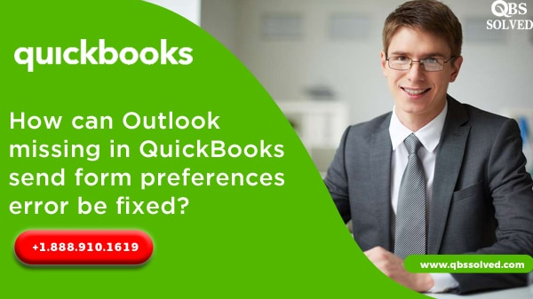 How can Outlook missing in QuickBooks send form preferences error be fixed?